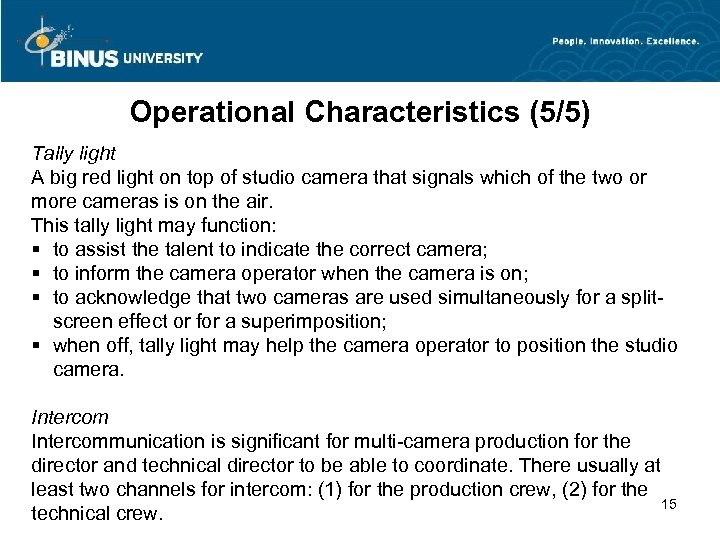 Operational Characteristics (5/5) Tally light A big red light on top of studio camera