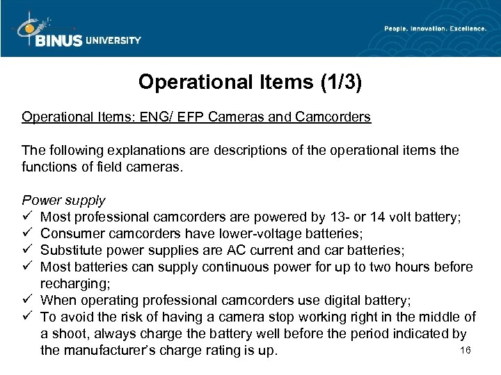Operational Items (1/3) Operational Items: ENG/ EFP Cameras and Camcorders The following explanations are