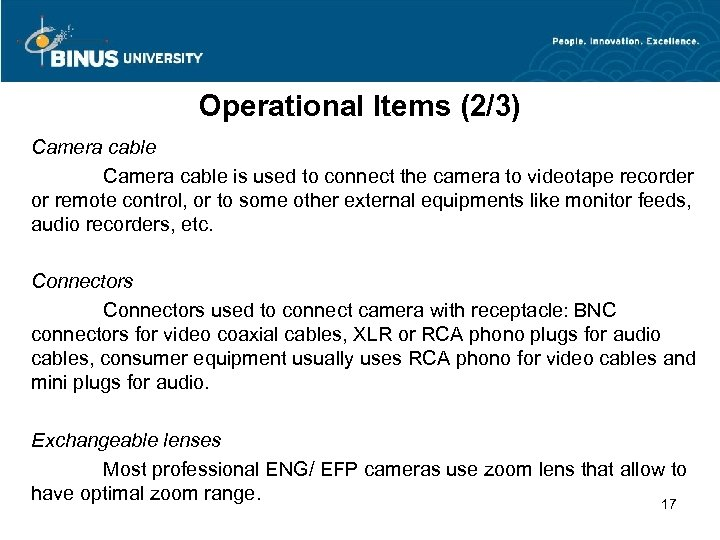Operational Items (2/3) Camera cable is used to connect the camera to videotape recorder