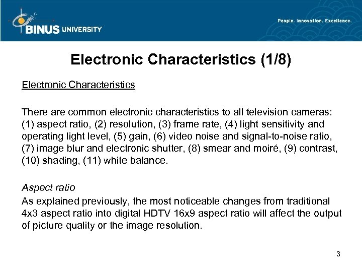 Electronic Characteristics (1/8) Electronic Characteristics There are common electronic characteristics to all television cameras: