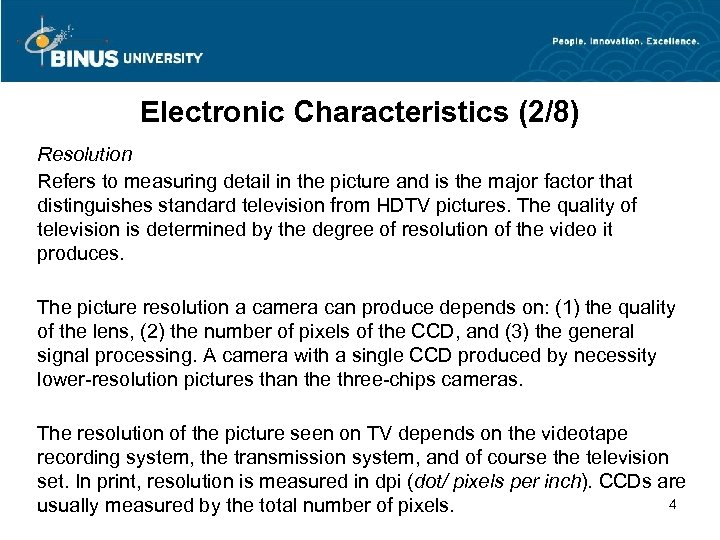 Electronic Characteristics (2/8) Resolution Refers to measuring detail in the picture and is the