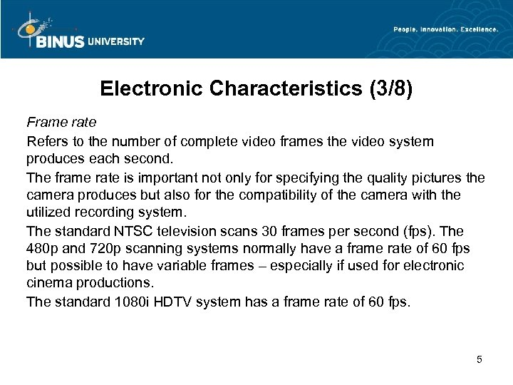 Electronic Characteristics (3/8) Frame rate Refers to the number of complete video frames the
