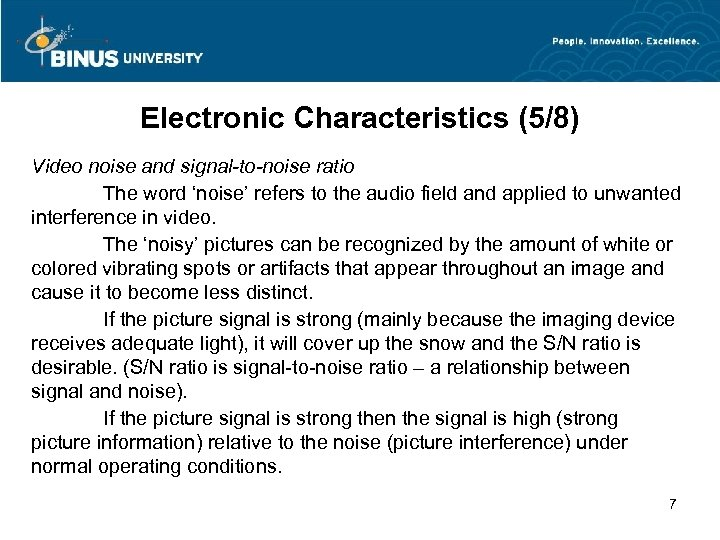 Electronic Characteristics (5/8) Video noise and signal-to-noise ratio The word 'noise' refers to the