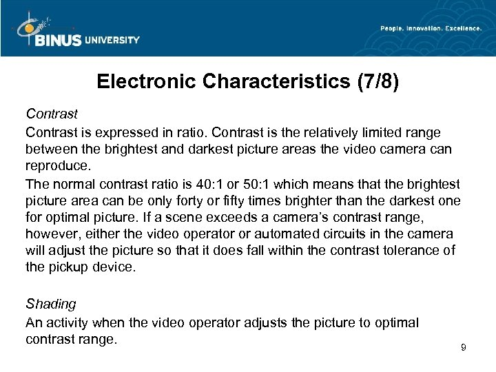 Electronic Characteristics (7/8) Contrast is expressed in ratio. Contrast is the relatively limited range