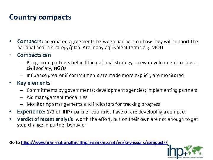 Country compacts • Compacts: negotiated agreements between partners on how they will support the