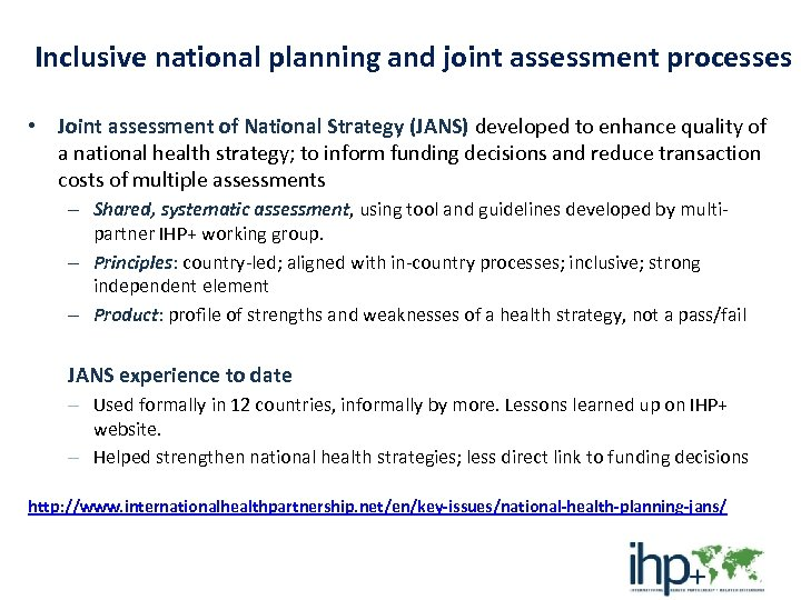 Inclusive national planning and joint assessment processes • Joint assessment of National Strategy (JANS)