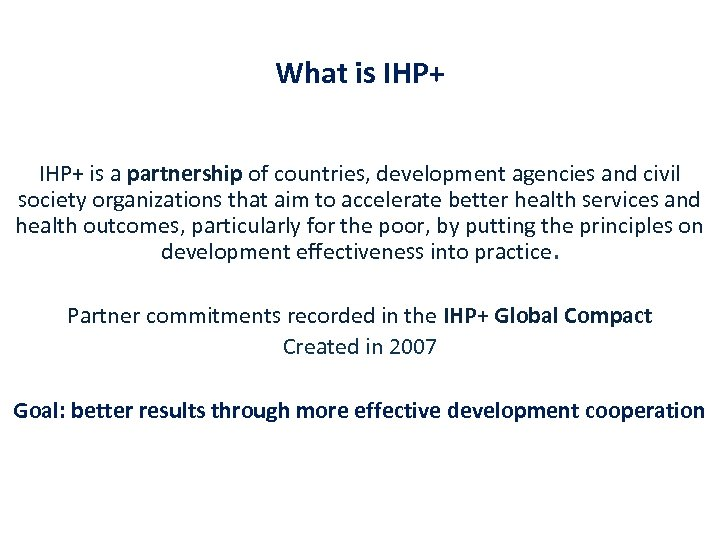 What is IHP+ is a partnership of countries, development agencies and civil society organizations