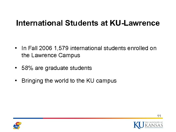 International Students at KU-Lawrence • In Fall 2006 1, 579 international students enrolled on