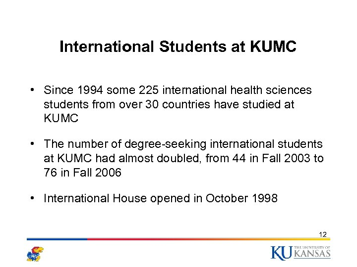 International Students at KUMC • Since 1994 some 225 international health sciences students from