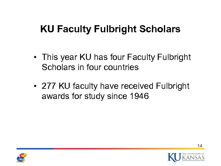 KU Faculty Fulbright Scholars • This year KU has four Faculty Fulbright Scholars in