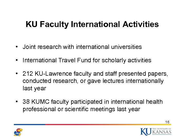 KU Faculty International Activities • Joint research with international universities • International Travel Fund