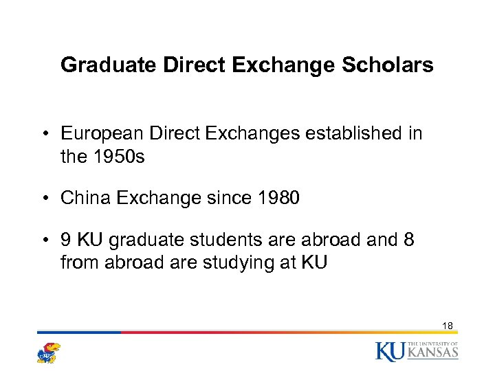 Graduate Direct Exchange Scholars • European Direct Exchanges established in the 1950 s •