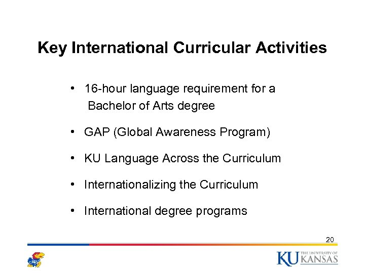 Key International Curricular Activities • 16 -hour language requirement for a Bachelor of Arts