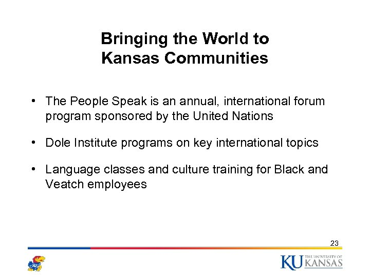 Bringing the World to Kansas Communities • The People Speak is an annual, international