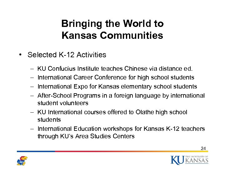 Bringing the World to Kansas Communities • Selected K-12 Activities – – KU Confucius