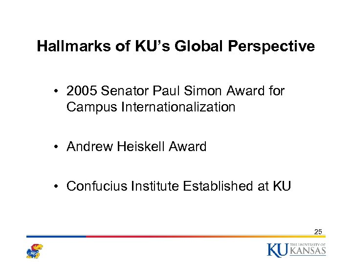 Hallmarks of KU's Global Perspective • 2005 Senator Paul Simon Award for Campus Internationalization