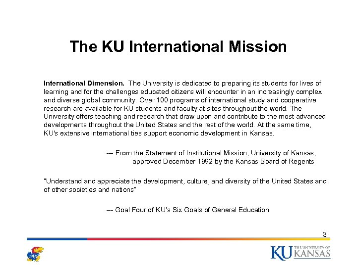 The KU International Mission International Dimension. The University is dedicated to preparing its students