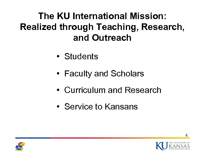 The KU International Mission: Realized through Teaching, Research, and Outreach • Students • Faculty