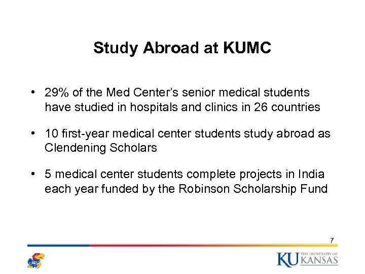 Study Abroad at KUMC • 29% of the Med Center's senior medical students have
