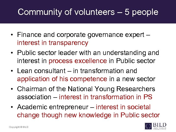 Community of volunteers – 5 people • Finance and corporate governance expert – interest