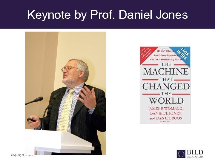 Keynote by Prof. Daniel Jones Copyright © BILD