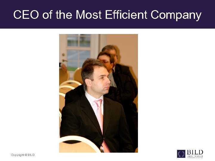 CEO of the Most Efficient Company Copyright © BILD
