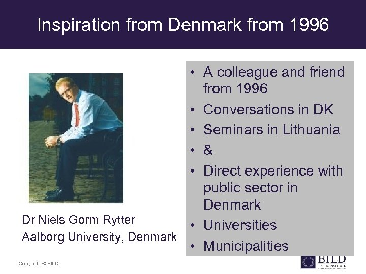 Inspiration from Denmark from 1996 • A colleague and friend from 1996 • Conversations