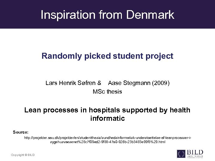 Inspiration from Denmark Randomly picked student project Lars Henrik Søfren & Aase Stegmann (2009)