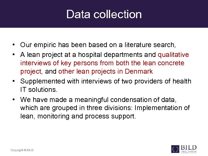 Data collection • Our empiric has been based on a literature search, • A