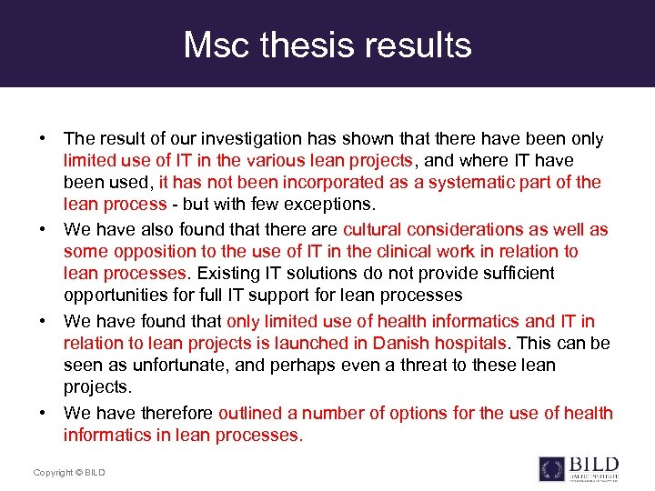 Msc thesis results • The result of our investigation has shown that there have