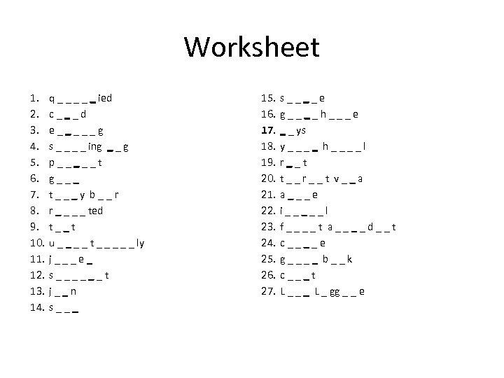 Worksheet 1. 2. 3. 4. 5. 6. 7. 8. 9. 10. 11. 12. 13.