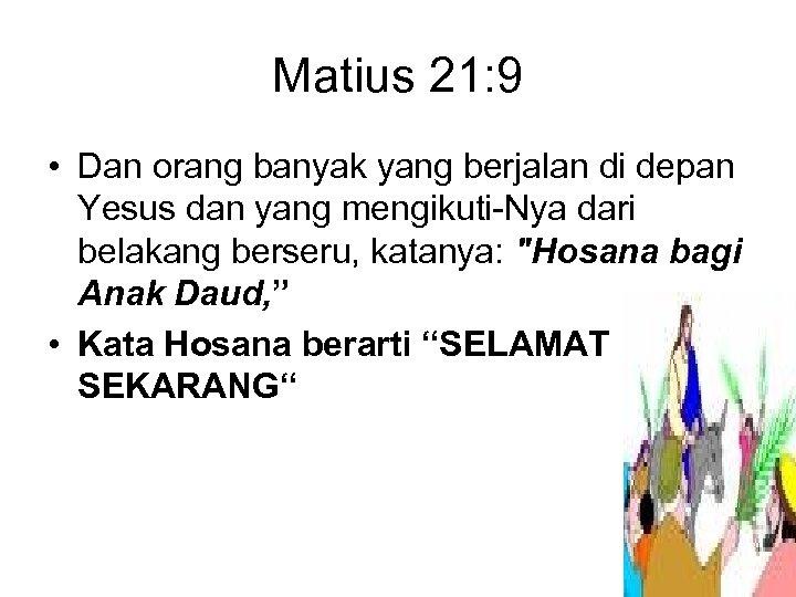Matius 21: 9 • Dan orang banyak yang berjalan di depan Yesus dan yang