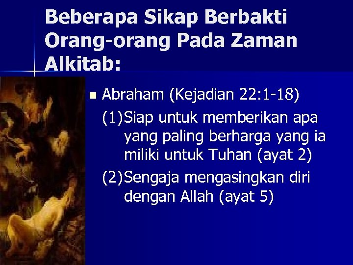 Beberapa Sikap Berbakti Orang-orang Pada Zaman Alkitab: n Abraham (Kejadian 22: 1 -18) (1)