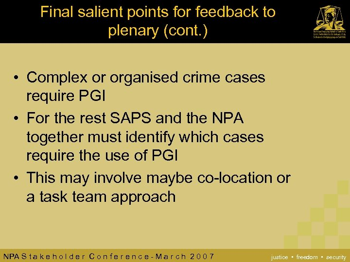 Final salient points for feedback to plenary (cont. ) • Complex or organised crime