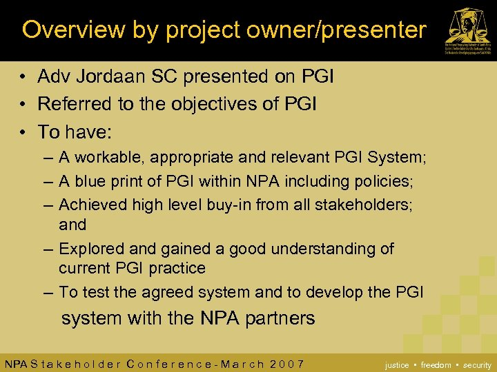 Overview by project owner/presenter • Adv Jordaan SC presented on PGI • Referred to