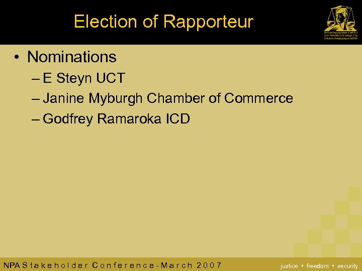 Election of Rapporteur • Nominations – E Steyn UCT – Janine Myburgh Chamber of