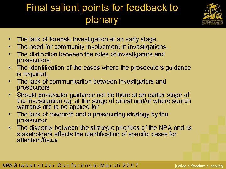 Final salient points for feedback to plenary • The lack of forensic investigation at