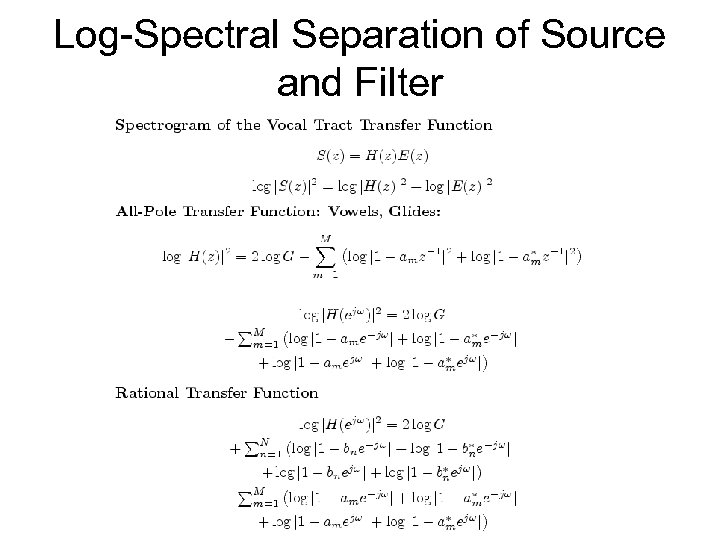 Log-Spectral Separation of Source and Filter