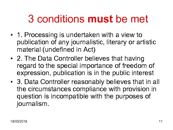 3 conditions must be met • 1. Processing is undertaken with a view to
