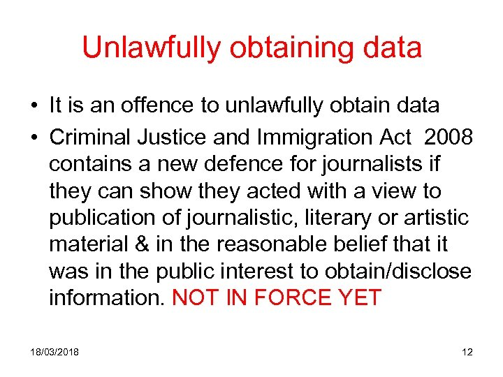 Unlawfully obtaining data • It is an offence to unlawfully obtain data • Criminal