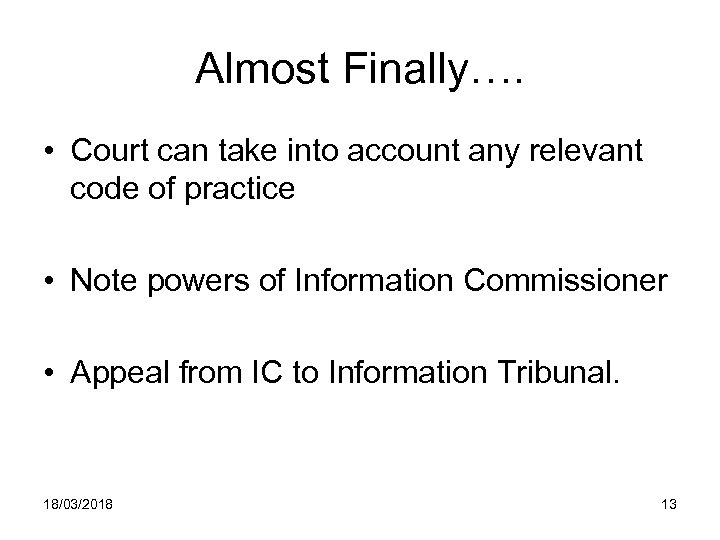 Almost Finally…. • Court can take into account any relevant code of practice •