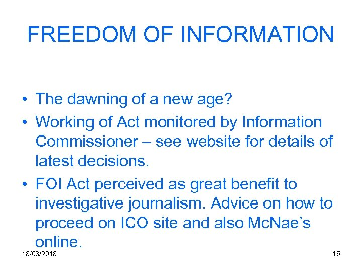 FREEDOM OF INFORMATION • The dawning of a new age? • Working of Act