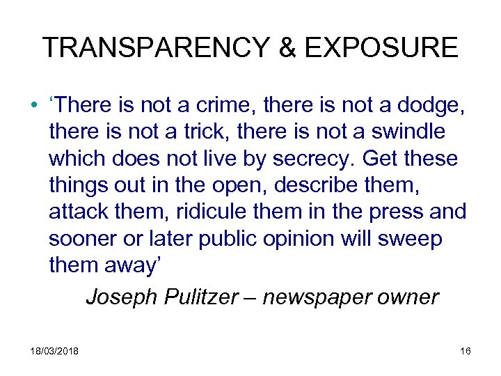 TRANSPARENCY & EXPOSURE • 'There is not a crime, there is not a dodge,
