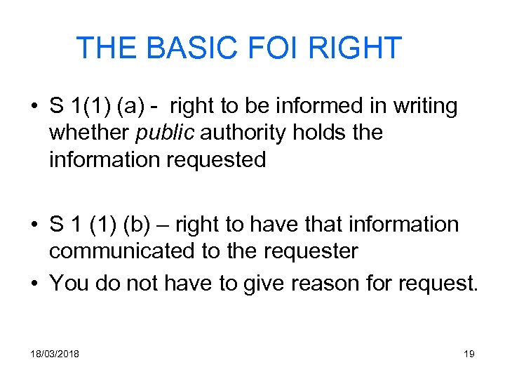 THE BASIC FOI RIGHT • S 1(1) (a) - right to be informed in