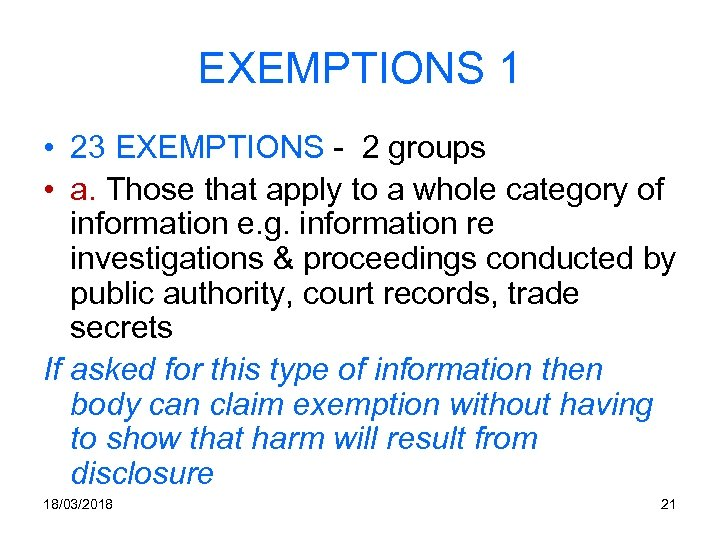 EXEMPTIONS 1 • 23 EXEMPTIONS - 2 groups • a. Those that apply to