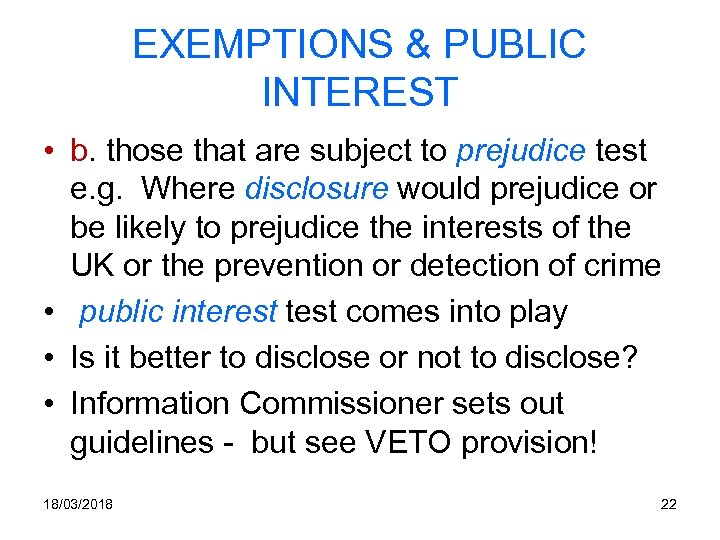 EXEMPTIONS & PUBLIC INTEREST • b. those that are subject to prejudice test e.
