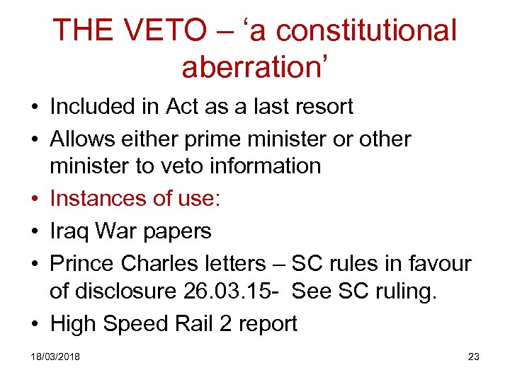 THE VETO – 'a constitutional aberration' • Included in Act as a last resort