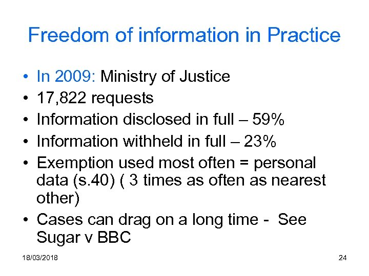 Freedom of information in Practice • • • In 2009: Ministry of Justice 17,