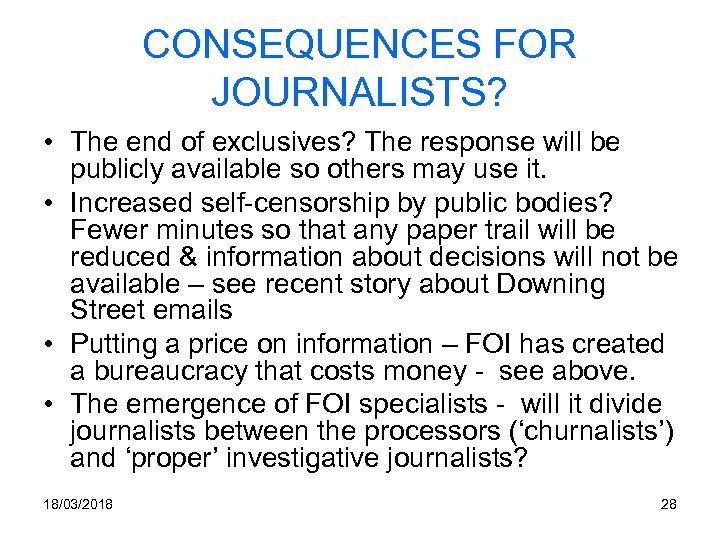 CONSEQUENCES FOR JOURNALISTS? • The end of exclusives? The response will be publicly available