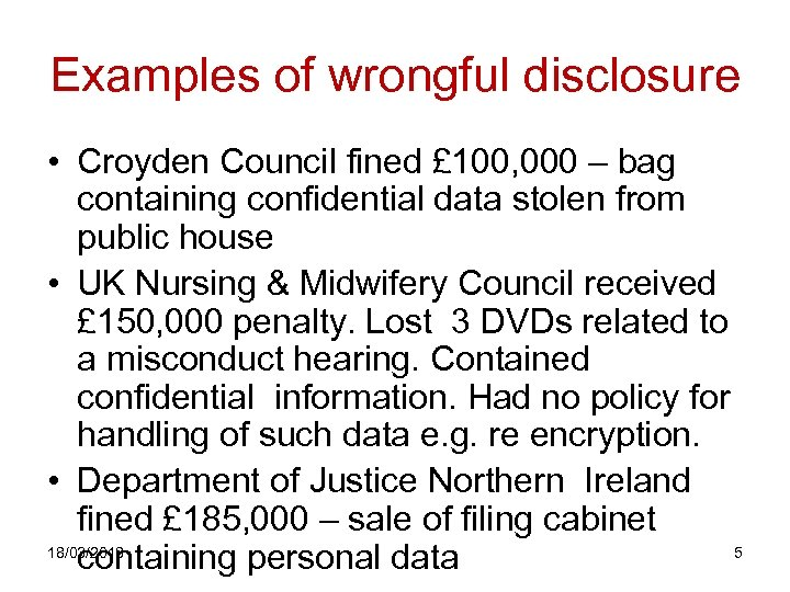 Examples of wrongful disclosure • Croyden Council fined £ 100, 000 – bag containing